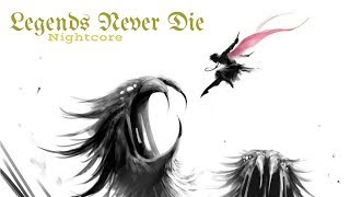 LEGENDS NEVER DIE | Nightcore ~Request~