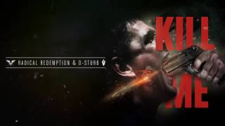 Radical Redemption & D Sturb - Kill Me (HQ Official)