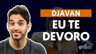 Videoaula Eu Te Devoro (aula de violão completa)