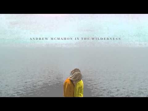 andrew-mcmahon-in-the-wilderness-all-our-lives-audio-andrew-mcmahon