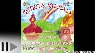 Cutiuta Muzicala 5 - Mircea Baniciu - A venit un iepuras