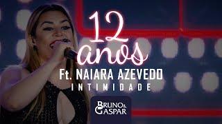 "Bruno & Gaspar - 12 Anos ""Queda Por Erros"" part. Naiara Azevedo (DVD Intimidade)"