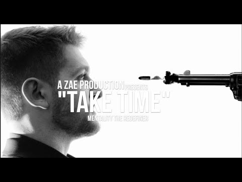 Mentality The Redefiner - Take Time (Official Music Video)