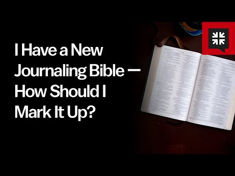 I Have a New Journaling Bible — How Should I Mark It Up? // Ask Pastor John