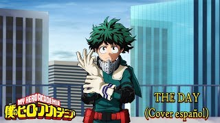 THE DAY - Boku no Hero Academia OP 1 (Cover español)