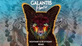 Galantis - Hunter (NGHTMRE & Rickyxsan Remix)
