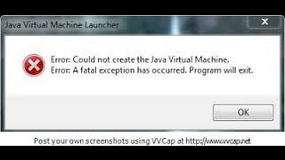 Error: could not create the Java Virtual Machine a fatal exception has occurred program will exit
