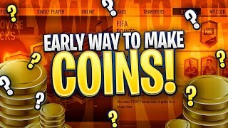 WAYS TO MAKE COINS EARLY ON - FIFA 19 Ultimate Team