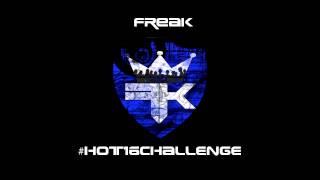 Freak #Hot16Challenge