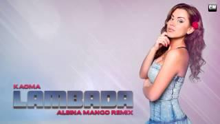 Kaoma - Lambada (Albina Mango Remix) [CM Promo]