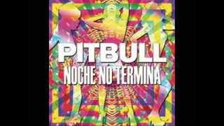 Pitbull -La Noche no Termina-