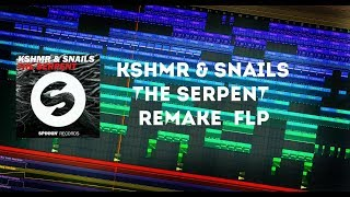 KSHMR & Snails - The Serpent (Remake + Flp)
