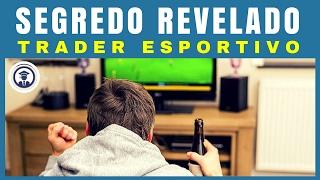 Trader Esportivo - Segredo Revelado TRADER ESPORTIVO 2.0
