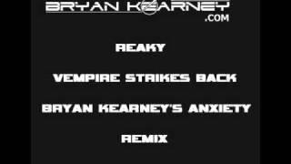 Reaky - Vempire Strikes Back (Bryan Kearney's Anxiety Remix)