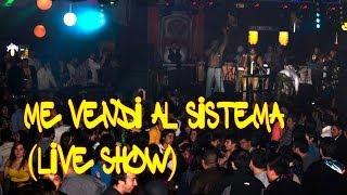 LAPALIZA- Me Vendí Al Sistema (Live Show)
