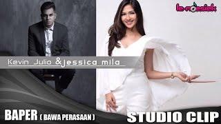 Kevin Julio Feat Jessica Mila - Baper (Bawa Perasaan) (Official Studio Clip)