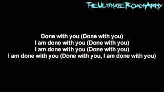 Papa Roach - Done With You {Lyrics on screen} HD