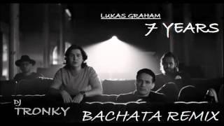 7 Years - Lukas Graham (Bachata Remix by DJ Tronky)
