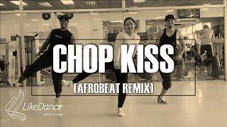 Chop Kiss (AfroBeat Remix) - Shatta Wale x DJ Flex - LikeDance Coreografia