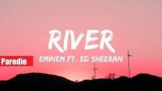Eminem - River (Parody) ft. Ed Sheeran