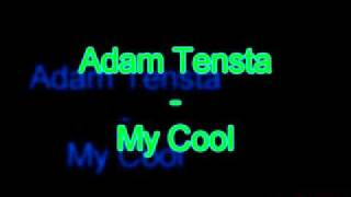 Adam Tensta - My Cool