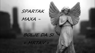 Spartak feat. Maxa - Bolje da si mrtav