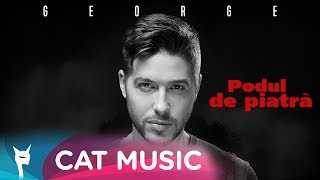 GEORGE - Podul de piatra (Official Video)