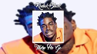 Kodak Black - There He Go | +Lyrics