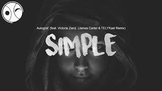 Autograf - Simple (lyric / lyrics video (James Carter & TELYKast Remix) [feat. Victoria Zaro]