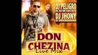 "DJ Peligro & DJ Jhony ""El Underground"" - Don Chezina Live Mix"
