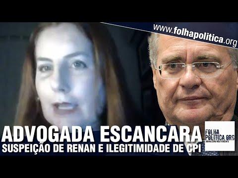 Advogada escancara suspeição de Renan Calheiros em CPI e perseguição contra Bolsonaro: 'a primeira..