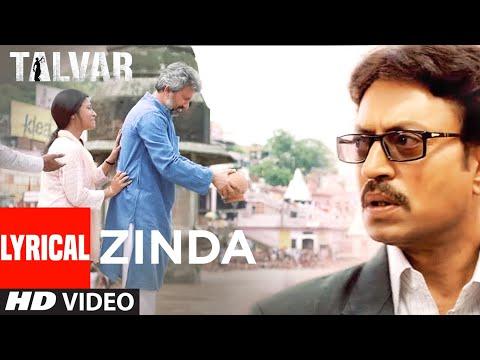 Zinda (Lyrical)   Talvar   Irrfan Khan, Konkona Sen Sharma   Rekha Bhardwaj   Vishal Bhardwaj