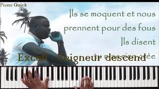 Excell - Seigneur descend: Tutoriel Débutant PIANO QUICK