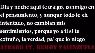 El Whisky y La Loquera-Atrako ft. Remmy Valenzuela[[2013]]..con letraa