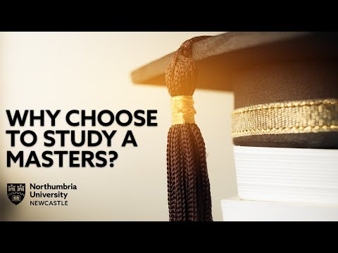 Why Choose to Study a Masters? | Northumbria University, Newcastle