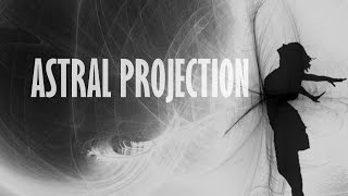 Astral Projection for Beginners - Short Guide