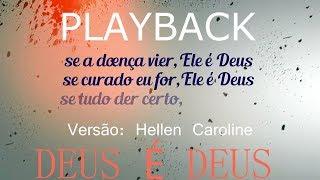 Playback Deus é Deus - Versão Hellen Caroline // by Cicero Euclides