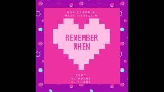 Ron Carroll, Marc Mysterio ft. RJ Maine - Remember When (CJ Stone Radio Edit)