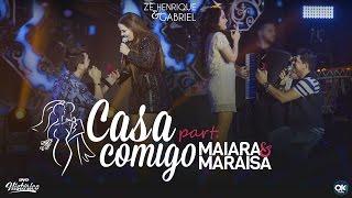 Zé Henrique & Gabriel (Part. Maiara & Maraisa) – Casa Comigo - DVD Histórico