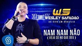 Wesley Safadão - Nam nam não (Veja só no que deu) [DVD Ao vivo em Brasília]