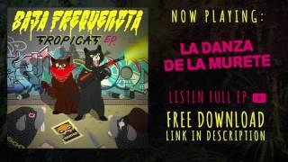 Baja Frequencia - La Danza de la Muerte