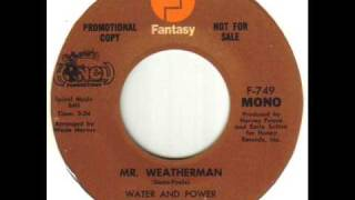 Water And Power Mr Weatherman