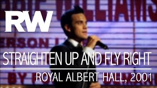 Robbie Williams | Straighten Up and Fly Right | Live At The Albert 2001