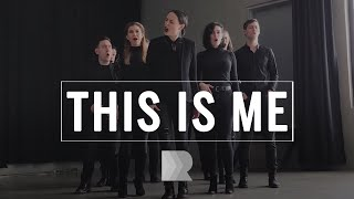 This Is Me - RANGE a cappella [The Greatest Showman Cover]