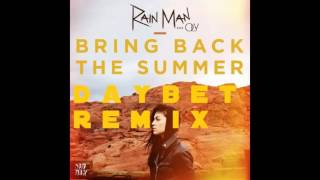 Rain Man (Feat Oly) Bring Back The Summer (DayBeat Remix) FREE download