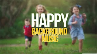 HAPPY BACKGROUND MUSIC FOR VIDEO | Happy Instrumental Music