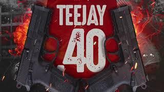 Teejay - 40 (Holocaust Riddim) December 2017