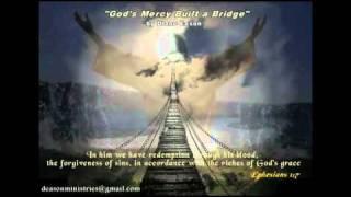 God's Mercy Built a Bridge