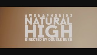 Awon & Phoniks - Natural High (official Video)