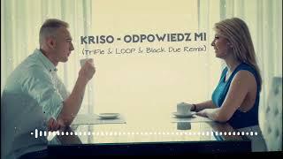 KRISO - Odpowiedz MI (TriFle & LOOP & Black Due Remix) 2018